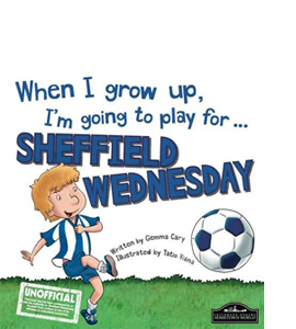 When I Grow Up I'm Going to Play for Sheffield Weds (HB)