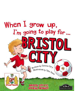When I Grow Up I'm Going to Play for Bristol City (HB)