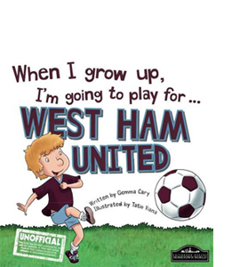 When I Grow Up I'm Going to Play for West Ham (HB)