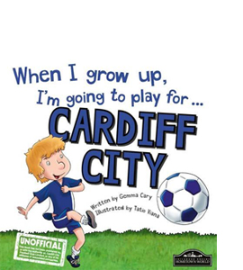 When I Grow Up I'm Going to Play for Cardiff (HB)