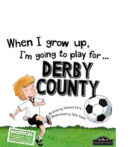 When I Grow Up I'm Going to Play for Derby (HB)