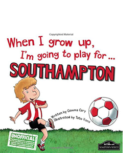 When I Grow Up I'm Going to Play for Southampton (HB)