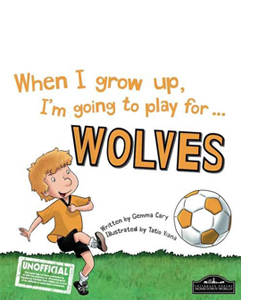 When I Grow Up I'm Going to Play for Wolves (HB)