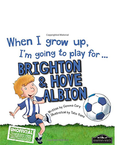 When I Grow Up I'm Going to Play for Brighton (HB)