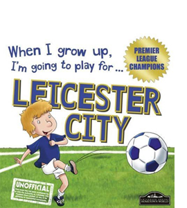When I Grow Up I'm Going to Play for Leicester (HB)