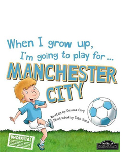 When I Grow Up, I'm Going to Play for Manchester City (HB)