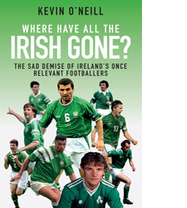Where Have All the Irish Gone?: The Demise of Ireland's Football
