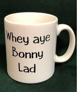Whey Aye Bonny Lad (Mug)