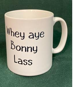 Whey Aye Bonny Lass (Mug)