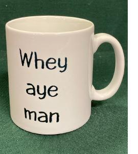 Whey Aye Man (Mug)