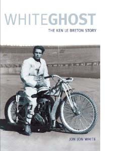 White Ghost: The Ken Le Breton Story