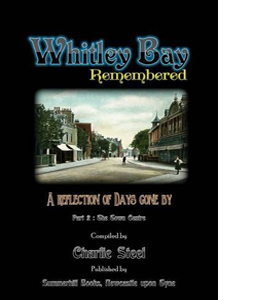 Whitley Bay Remembered: Part 2: The Town Centre