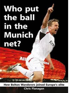 Who Put the Ball in the Munich Net?