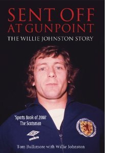 Willie Johnston - Sent Off At Gunpoint