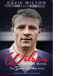 Wilson on the Wing: The Davie Wilson Story (HB)