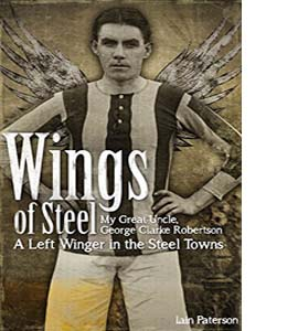 Wings of Steel: My Great Uncle, George Clarke Robertson