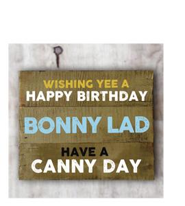 Wishing Yee A Happy Birthday Bonny Lad. (Greetings Card).