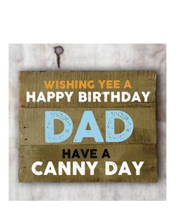 Wishing Yee A Happy Birthday Dad. (Greetings Card).