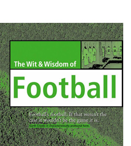 Wit and Wisdom of Football