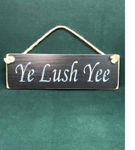 Ye Lush Yee (Sign)