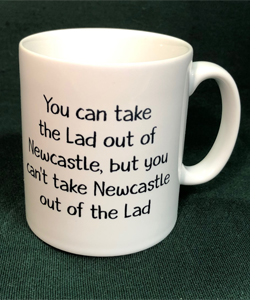 You Can Take The Lad Out Of Newcastle (Mug)
