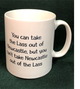 You Can Take The Lass Out Of Newcastle (Mug)