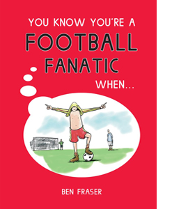 You Know You're a Football Fanatic When... (HB)