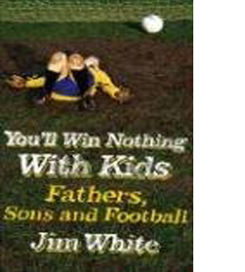You'll Win Nothing with Kids (HB)
