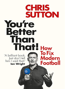 You're Better Than That! How To Fix Modern Football