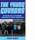 Young Guvnors: The Rise & Fall of the Notorious Manchester City