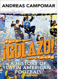 ¡Golazo! : A History of Latin American Football